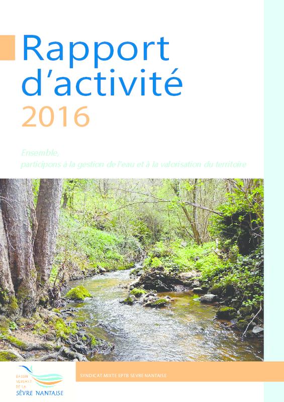 Rapport d'activité 2016 de l'EPTB Sèvre Nantaise : Ensemble, participons à la gestion de l'eau et à la valorisation du territoire  - application/pdf